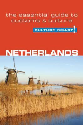 Netherlands - Culture Smart!: The Essential Guide to Customs and Culture