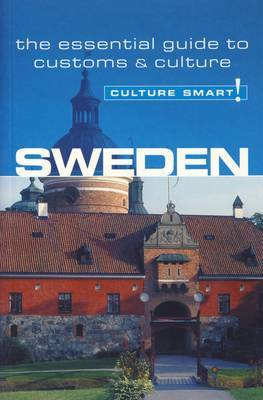 Sweden - Culture Smart!: The Essential Guide to Customs and Culture