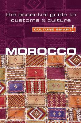Morocco - Culture Smart!: The Essential Guide to Customs and Culture