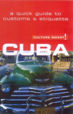 Cuba - Culture Smart!: The Essential Guide to Customs and Culture