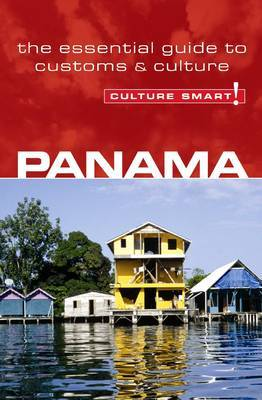 Panama - Culture Smart! The Essential Guide to Customs & Culture
