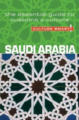 Saudi Arabia - Culture Smart!: The Essential Guide to Customs and Culture