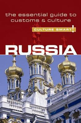 Russia - Culture Smart!: The Essential Guide to Customs and Culture
