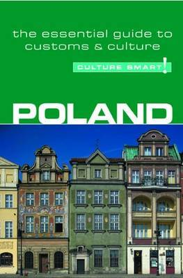 Poland - Culture Smart!: The Essential Guide to Customs and Culture