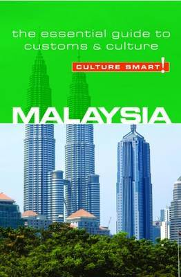 Malaysia - Culture Smart!: The Essential Guide to Customs and Culture