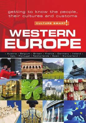 Western Europe - Culture Smart! Getting to Know the People, Their Culture and Customs