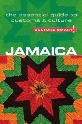 Jamaica - Culture Smart! The Essential Guide to Customs & Culture