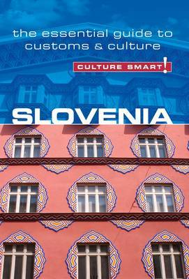 Slovenia - Culture Smart! The Essential Guide to Customs & Culture