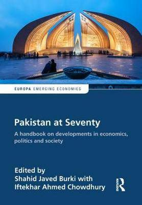 Pakistan at Seventy: A handbook on developments in economics, politics and society