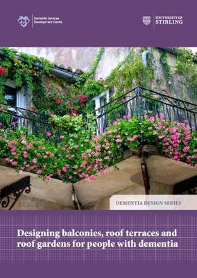 Designing Balconies, Roof Terraces and Roof Gardens for People with Dementia