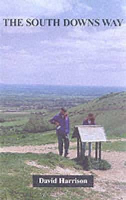 The South Downs Way: Including a Guide to Local Accommodation Along the Route