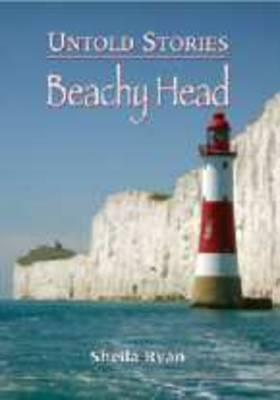 Untold Stories: Beachy Head