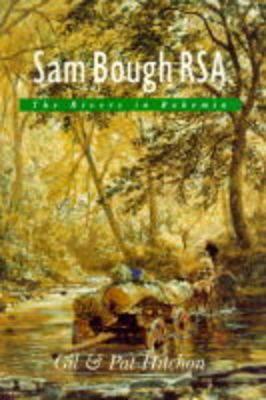 Sam Bough, RSA, the Rivers in Bohemia