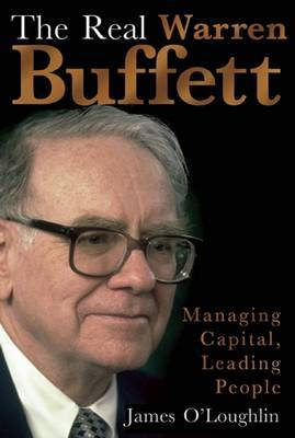 The Real Warren Buffett: Managing Capital, Leading People