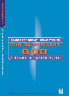 Our Magnificent God: A Study in Isaiah 40-66