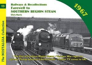 Railways and Recollections: 1967 - Farewell to Southern Region Steam