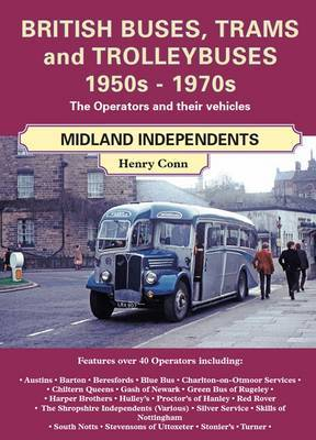 British Buses and Trolleybuses 1950s-1970s: Midland Independents