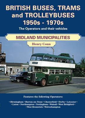 British Buses and Trolleybuses 1950s-1970s: Midland Municipalities