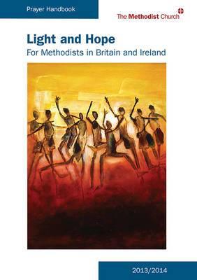 Light and Hope - Methodist Prayer Handbook 2013/2014: Large Print