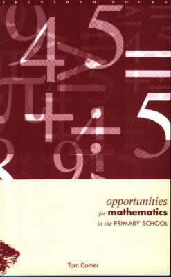 Opportunities for Mathematics in the Primary School