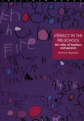 Literacy in the Pre-School: The Role of Teachers and Parents