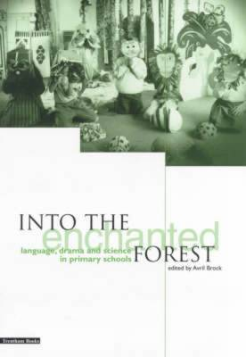 Into the Enchanted Forest: Language, Drama and Science in Primary Schools