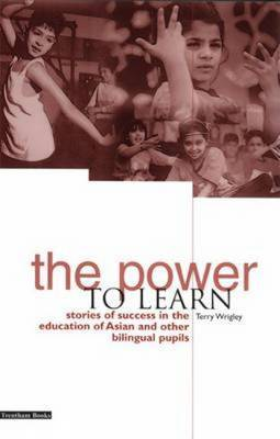 The Power to Learn: Stories of Success in the Education of Asian and Other Bilingual Pupils