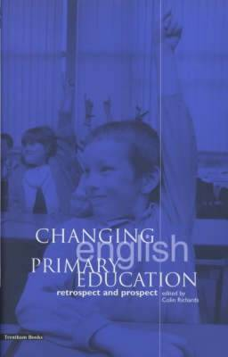 Changing English Primary Education: Retrospect and Prospect