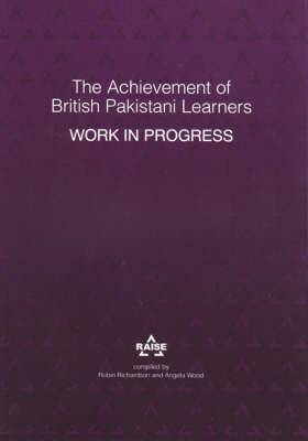 The Achievement of British Pakistani Learners: Work in Progress