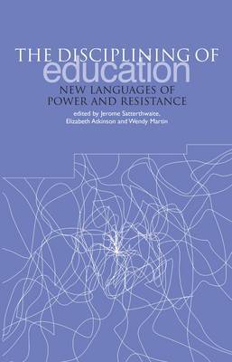 The Disciplining of Education: New Languages of Power and Resistance: No. 2