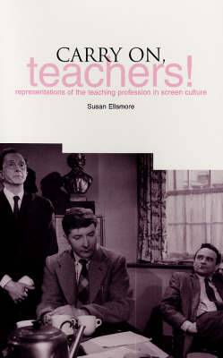Carry on Teachers!: Representations of the Teaching Profession in Screen Culture