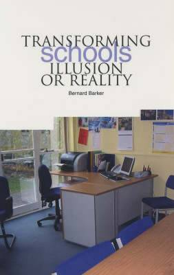 Transforming Schools: Illusion or Reality