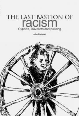 The Last Bastion of Racism?: Gypsies, Travellers and Policing