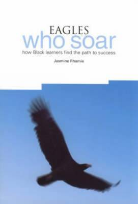 Eagles Who Soar: How Black Learners Find the Path to Success
