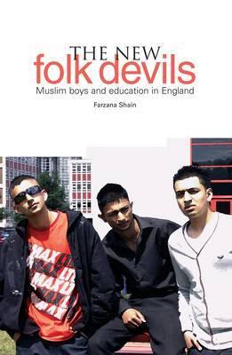 The New Folk Devils: Muslim Boys and Education in England