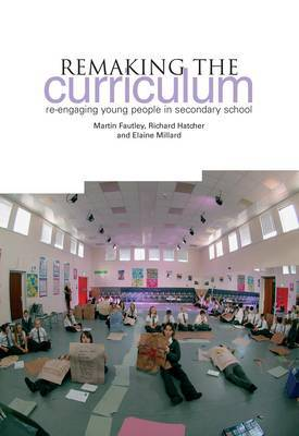 Remaking the Curriculum: Re-engaging Young People in Secondary School