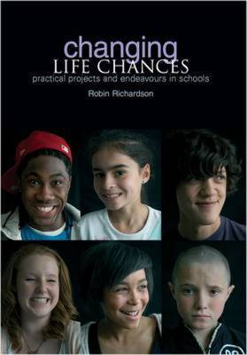 Changing Life Chances: Practical Projects and Endeavours in Schools