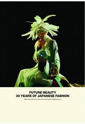 Future Beauty: 30 Years of Japanese Fashion