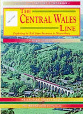 The Central Wales Line: A Nostalgic Trip Along the Whole Route from Craven Arms to Swansea