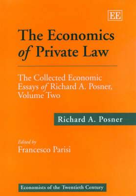 The Economics of Private Law: The Collected Economic Essays of Richard A.Posner: Volume 2