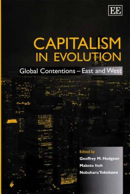 Capitalism in Evolution: Global Contentions - East and West