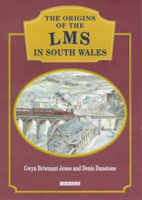 The Origins of LMS in South Wales
