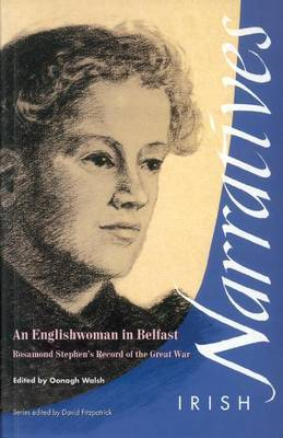 An Englishwoman in Belfast: Rosamond Stephen's Record of the Great War