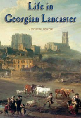 Life in Georgian Lancaster