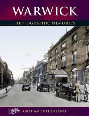 Warwick: Photographic Memories