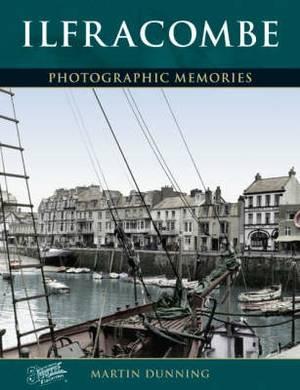 Ilfracombe: Photographic Memories