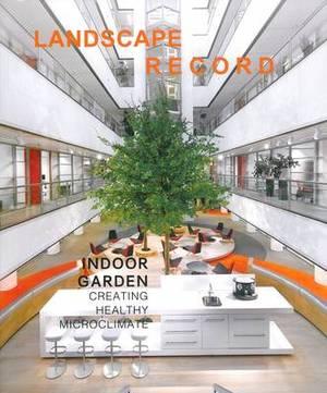 Landscape Record 5: Indoor Garden