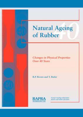 Natural Ageing of Rubber: Changes in Physical Properties Over 40 Years