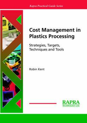 Cost Management in Plastics Processing: Strategies, Target, Techniques and Tools