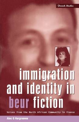 Immigration and Identity in Beur Fiction: Voices from the North African Community in France